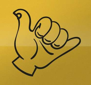 A sticker for surfers with the famous greeting in which the thumb and little finger rises. Choose your size and colour now.