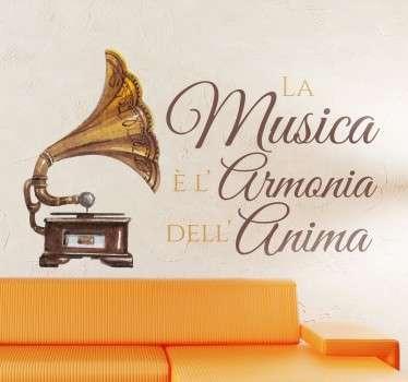 """Adesivo che raffigura un grammofono antico e molto elegante con la scritta """"La musica è l'armonia dell'anima"""""""