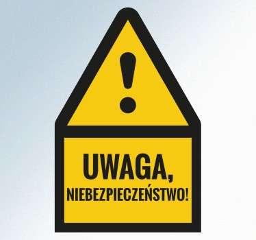 Naklejka na ścianę przedstawiająca znak ostrzegawczy z napisem Uwaga niebezpieczeństwo!