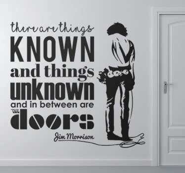 "Wall sticker decorativo che raffigura una famosa scritta di Jim Morrison  ""There are things known and things unknown and in between are the doors""."