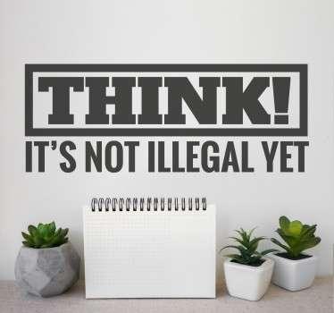 Thinking Is Not Illegal Yet Muursticker
