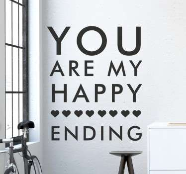 You Are My Happy Ending Muursticker