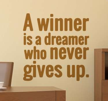 "From our collection of famous quote wall stickers, this inspirational quote from former President of South Africa, Nelson Mandela shows that you should never give up on your dreams. This text wall sticker says ""A winner is a dreamer who never gives up"" in a clear font in the colour of your choice."