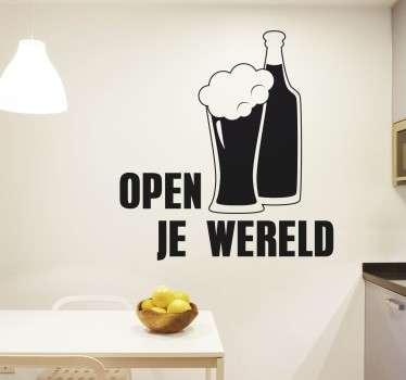 Sticker met de tekst Open Je Wereld met hierbij een fles en een glas bier! Verkrijgbaar in verschillende kleuren en formaten. 10% korting bij inschrijving.