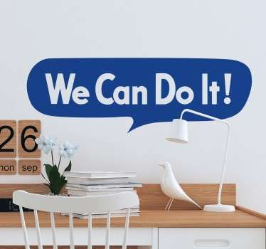 A fun and motivational wall sticker with the phrase 'We can do it' written inside a speech bubble. This WWII themed wall sticker is perfect for motivating you to believe in yourself that you can get something done!