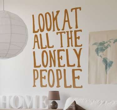 A wall quote sticker with the lyrics from the famous Beatles song; Eleanor Rigby.
