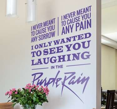 A brilliant wall decal with the lyrics of one of Prince's most successful and well loved songs to decorate your home or business.