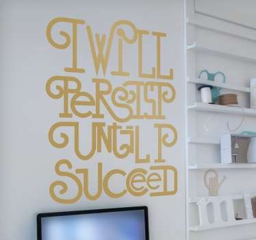 "Adesivo decorativo che raffigura una frase motivazionale in inglese "" I will resist until I Succeed""."