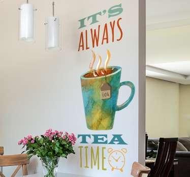 """Sticker mural pour cuisine """"It's always tea time"""", idéal pour tous les grands buveurs de thé !"""