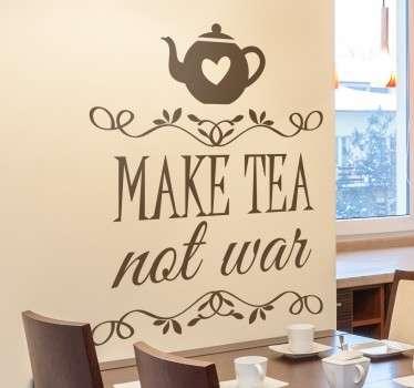 Vinilo decorativo make tea not war