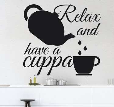 Vinil decorativo Relax and Have a cuppa tea