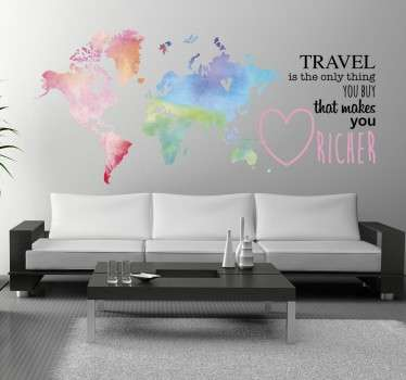 "Adesivo decorativo che raffigura un bellissimo e coloratissimo mappamondo con la scritta  ""Travel is the only thing you buy that makes you richer""."