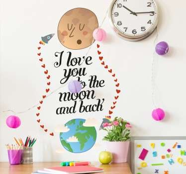 A fun wall sticker that is ideal for decorating kids bedrooms. A sweet wall quote with a rocket flying between the earth and the moon.