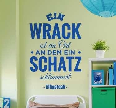 """""""Ein Wrack ist ein Ort, an dem ein Schatz schlummert"""" – das berühmte Lied """"Willst du mit mir Drogen nehmen"""" des Sängers Alligatoah als Wandtattoo."""