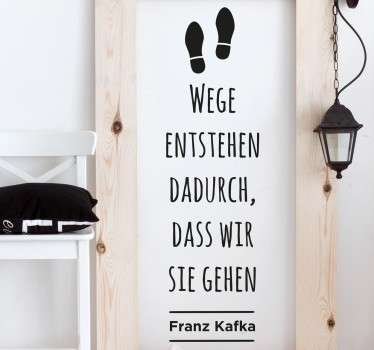 """""""Wege entstehen dadurch, dass wir sie gehen"""" – Franz Kafka Zitat als Wandtattoo. Einfarbiger Aufkleber in Ihrer Wunschfarbe erhältlich."""