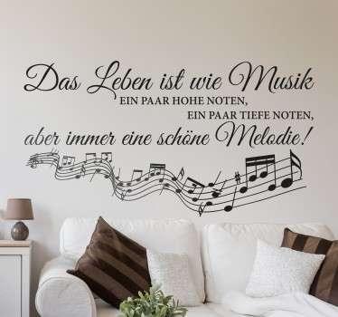 Das Leben ist wie Musik: ein paar hohe Noten, ein paar Tiefe Noten, aber immer eine schöne Melodie! - Musikalisches Wandtattoo