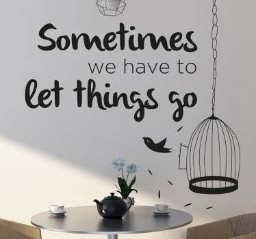 "Sticker mural citation ""Sometimes we have to let things go"",  idéal pour une décoration originale dans une chambre ou un salon."