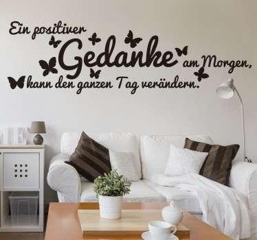 """Dekoratives Wandtattoo mit dem positiven Spruch """"Ein positiver Gedanke am Morgen, kann den ganzen Tag verändern""""."""