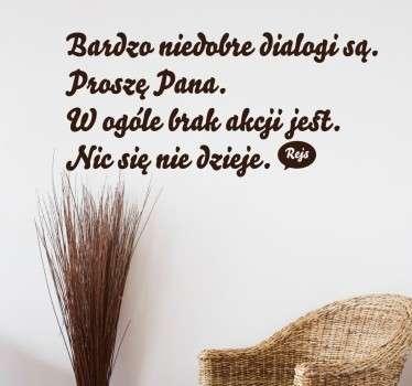 Dekoracja ścienna przedstawiająca cytat z filmu ''Rejs'' ,czyli 'Bardzo niedobre dialogi są.Proszę Pana...'