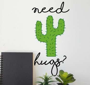 A funny wall sticker of a spiky cactus who needs some hugs to decorate your home or business.