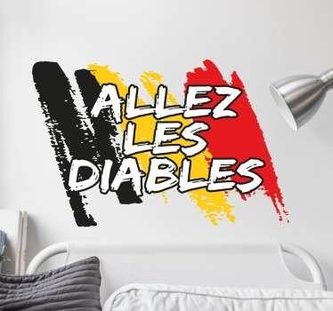 """Sticker """"Allez les diables"""" avec le drapeau de la belgique, idéal pour supporter l'équipe de football de Belgique Les Diables Rouges."""