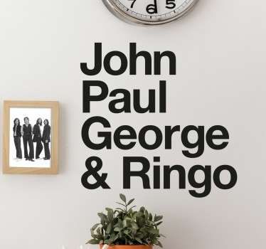 This simple yet classic and stylish text decorative wall sticker featuring the names of all four Beatles is the perfect way to show your love for them