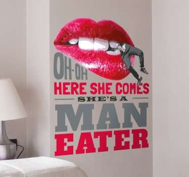 "This decorative wall sticker is the perfect cheeky addition to any bare wall in your home! Featuring the text ""oh-oh here she comes she's a maneater"""