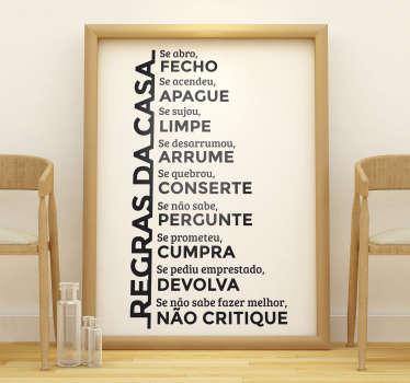 Vinil decorativo com algumas regras da casa que pensamos serem valores importantes a manter dentro de cada casa.