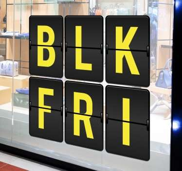 The window sticker consists of the letters 'BLK-FRI', short for Black Friday