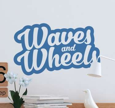 Muursticker met Waves and Wheels. Bent u een echte surf fan? Denkt u ook de hele dag over de perfecte golf? Dan is dit de sticker voor jou!