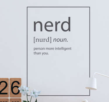 "The wall sticker consists of the definition of the word ""Nerd"" written in a dictionary layout."