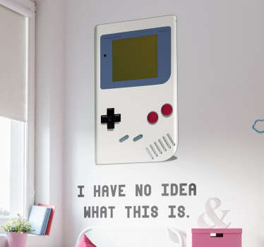 "This wall sticker consists of an image of the game boy with ""I have no idea what this is"" written underneath."