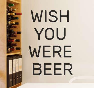 Naklejka ścienna Wish u were beer