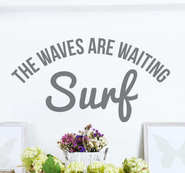 Naklejka surfingowa z napisem 'The waves are waiting Surf'.