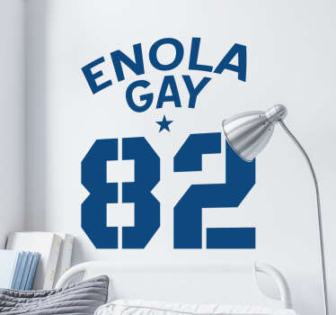 "This wall decal consists of the text ""Enola Gay"" with a star and the number 82 written just below the text."