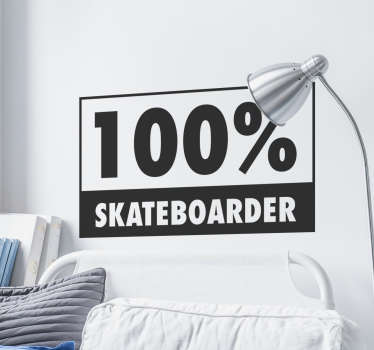"The wall sticker lets everyone know how much you love skating, saying ""100% skateboarder!"""