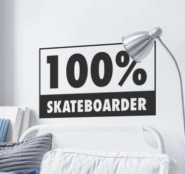 sticker 100% skateboarder applicable sur toutes surfaces et personnalisable.