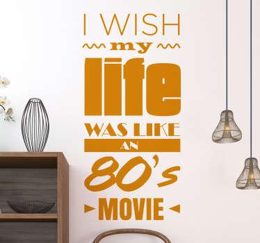 Muursticker Tekst Life 80s Movie