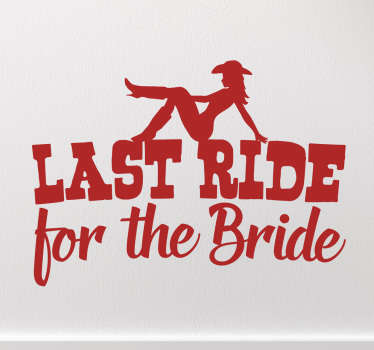 "This hen night sticker consists of a cow girl laying on top of the text ""last ride for the bride."""