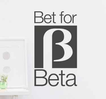 Bet For Beta Wall Sticker