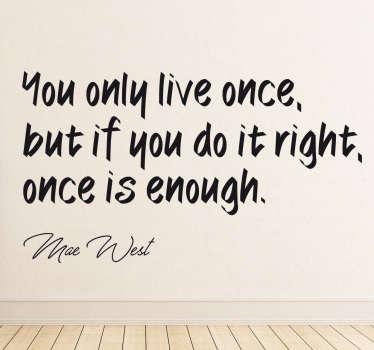 Wandtattoo Mae West Zitat