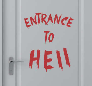 "The sticker consists of the text ""Entrance To Hell"" written in a bloody style."