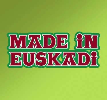 """Pegatinas del País Vasco con un texto en inglés (""""hecho en euskadi"""") compuesto con la típica tipografía de la zona y los colores de la Ikurriña."""