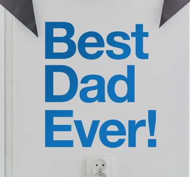 Muursticker Best Dad Ever!