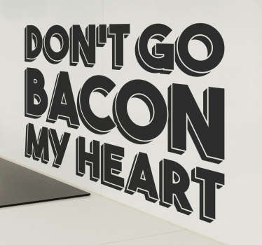 "Then this kitchen wall decal may be exactly what you're looking for. This kitchen wall sticker consists of the phrase ""Don't go bacon my heart"""