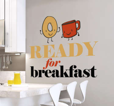 "This original wall sticker consists of a donut and a coffee cup, as well as the phrase ""Ready for Breakfast"""