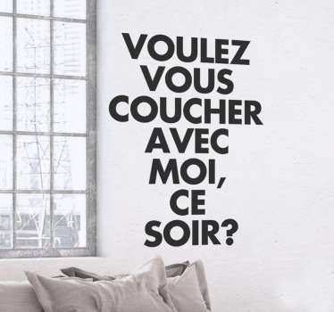 "This wall sticker of the French phrase ""voulez vouz coucher"" is great as wall decoration in your home!"