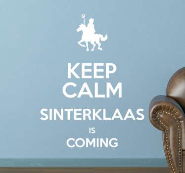 Muursticker Keep Calm Sinterklaas is coming, een grappige wanddecoratie met tekst speciaal voor de feestdagen.