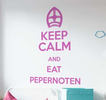 Muursticker Keep Calm adn Eat Pepernoten, het is eindelijk weer zover, we kunnen weer volop pepernoten eten.