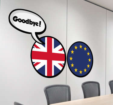 The wall sticker consists of the Union Jack and the EU flag.The Union Jack says 'goodbye' to the European Union.